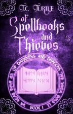 Of Spellbooks and Thieves by TheConfusedTurtle