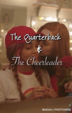 The Quarterback and The Cheerleader by MxEdits