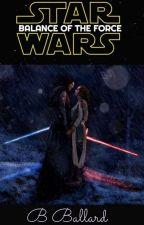 Star Wars IX - The Balance Of The Force (Reylo) by BethanBallard