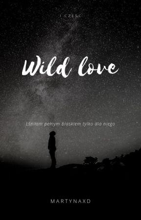 Wild Love [wkrótce] by Martynaxd