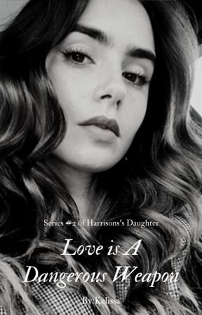 Love Is A Dangerous Weapon [2] by kamedina1