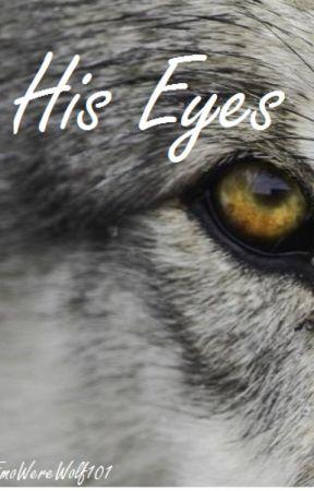 His Eyes by EmoWereWolf101