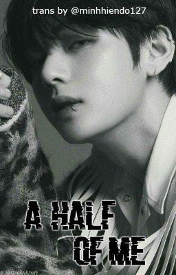 Đọc truyện [Taejin][Trans] A Hafl Of Me
