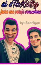 Si sTaXxBy fuera una pareja Venezolana by Fanrique