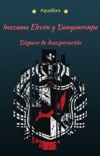 Inazuma eleven y Danganronpa: Disparo de desesperación. by Aqualibra1