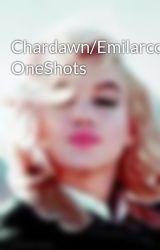 Chardawn/Emilarco OneShots by humanlady