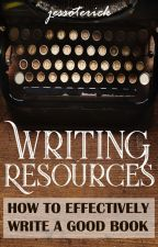 Writing Resources: How to Effectively Write a GOOD Book! by jessoterick