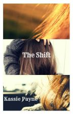 The Shift by kpayne294
