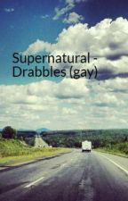 Supernatural - Drabbles (gay) by DestiWinchester