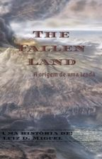 The Fallen Land  by LuizDMiguel