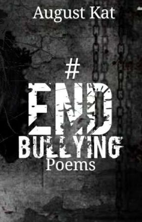 #EndBullying poem [ Temporary] by KittyCatzy