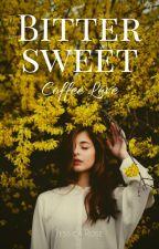 Bittersweet Coffee Love by Jessica_Rose96