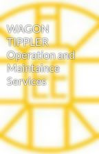 WAGON TIPPLER Operation and Maintaince Services by Elemech