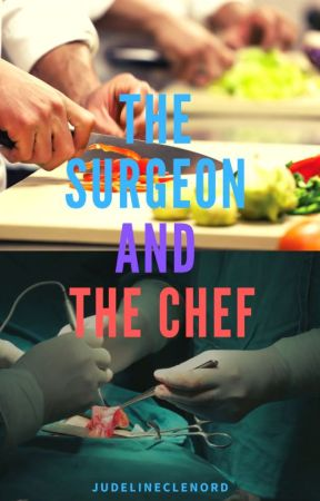 The Surgeon and the Chef by judelineclenord