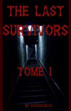 The Last Survivors T1 (prochainement en réécriture) by DanaDaSilva