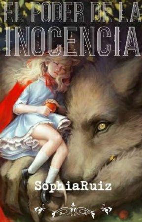 El poder de la inocencia by SophiaRuiz20801