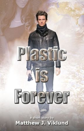 Plastic is Forever by MattViklund