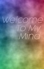 Welcome To My Mind | a story by xlostbxy by xlostbxy