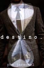 Destino. by PheeJarschel
