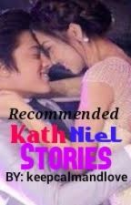 Recommended Kathniel Stories ♥ by BangtanBoysssss