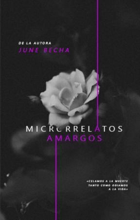 Microrrelatos amargos © by June_Becha