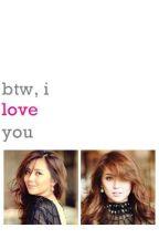 Btw, I Love You.  (KathNiel FF) *One-Shot Story* by notdemeter