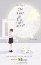 [SONG NGỮ ~ VIỆT - TRUNG ] 999 Lá Thư Gửi Cho Chính Mình by skeptical_rose