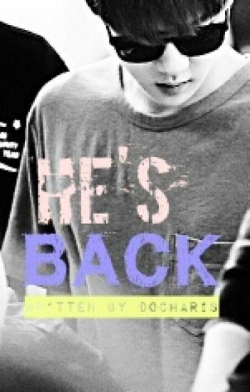 HE'S BACK (EXO'S SEHUN FF)