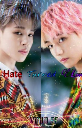 Hate turned Love 💢🔀💜  BTS- Vmin FF by Cheongug_A