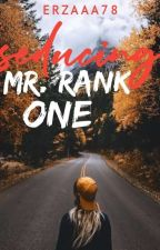 Seducing Mr. Rank One by erzaaa78