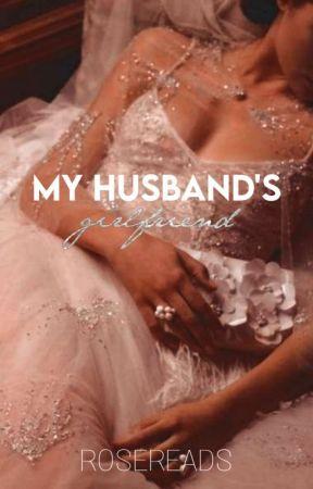 My Husband's Girlfriend |✓ by _rosereads_