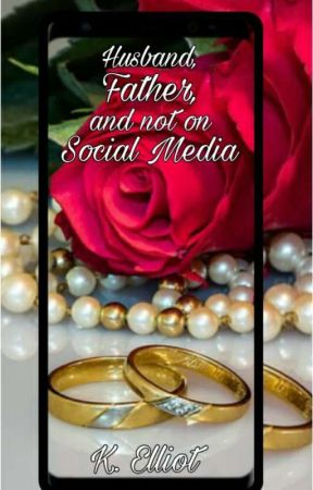 Husband, Father, and not on Social Media [Book 3: The Social Media Bride] ✓ by Kaiddance