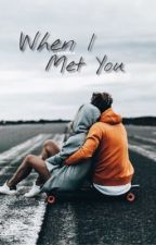 When I Met You by _caityxgreeny_