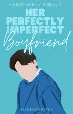 "HBB2: Her ""Perfectly Imperfect"" Boyfriend by MarissRocks_"