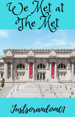 We Met at the Met by justsorandom01
