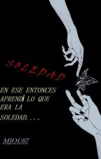 - S O L E D A D - by MJou07
