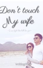 Don't Touch My Wife - KathNiel FanFic (DTMW) - EDITING by writingdizzy