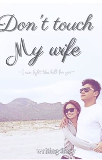 Don't Touch My Wife - KathNiel FanFic (DTMW) - EDITING