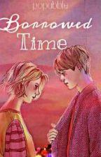 Borrowed Time by popabble