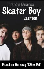 Skater Boy(Lashton Punk! Luke)[BoyxBoy] by _hotlineMin