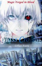 Glass Crowns by TobiasAsura
