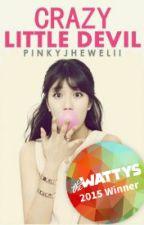 Crazy Little Devil (Wattys 2015 Winner) by pinkyjhewelii