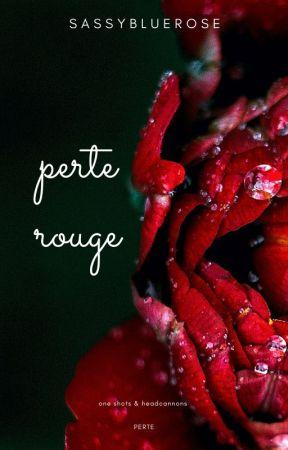Perte Rouge I dodatki & headcanons I OC  by sassybluerose