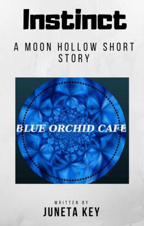 Instinct A Moon Hollow Short Story by Juneta2u