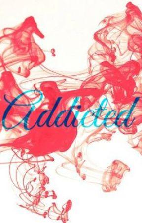 Addicted. by VainAndInsane