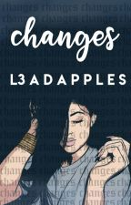 Changes || {incomplete} by l3adapples