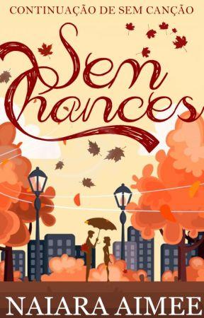 Sem Chances (2019) by NaiaraAimee