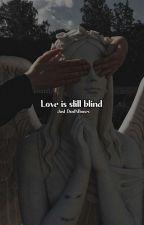 Love is still blind  Stony  by Just_DustNBones