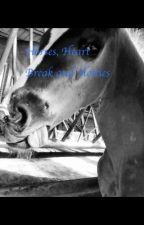 Horses, Heart Break and Hotties by krysta_lynne
