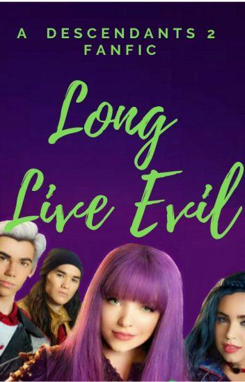Long Live Evil - A Descendants 2 FanFiction - JustAGayMess
